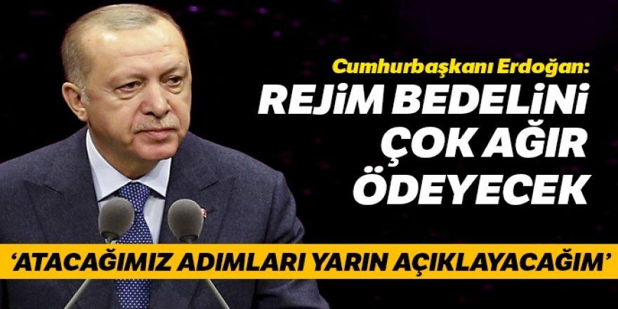 Cumhurbaşkanı Erdoğan: İdlib'de atacağımız adımları yarın açıklayacağım