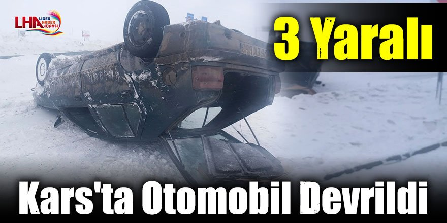 Kars'ta Otomobil Devrildi: 3 Yaralı