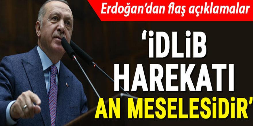 Cumhurbaşkanı Erdoğan'dan İdlib harekatı an meselesidir