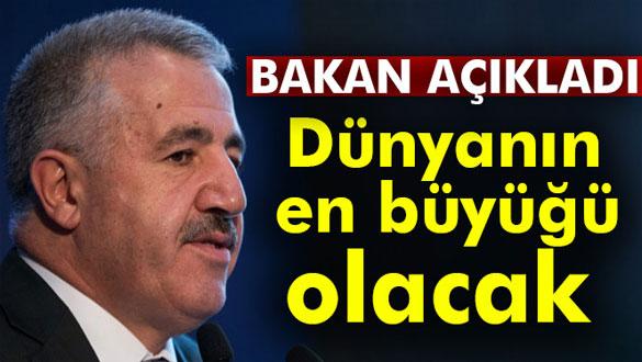 Bakan Arslan: Dünyanın en büyük köprüsünü yapmış olacağız
