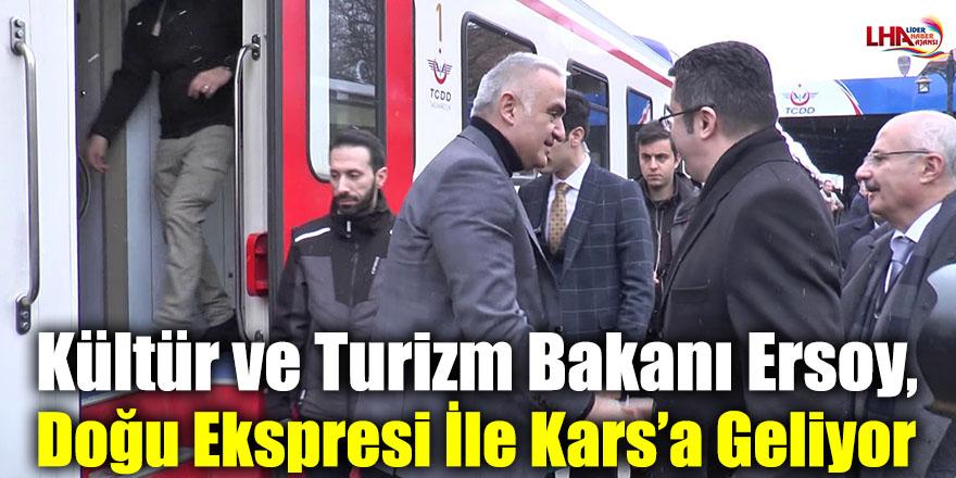 Kültür ve Turizm Bakanı Ersoy, Doğu Ekspresi İle Kars'a Geliyor