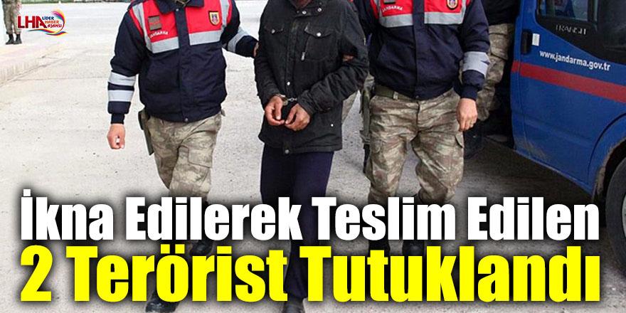 İkna Edilerek Teslim Edilen 2 Terörist Tutuklandı