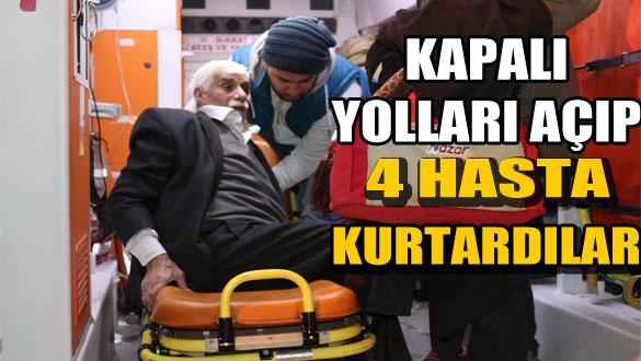 Kapalı Yolları Açıp 4 Hasta Kurtardılar
