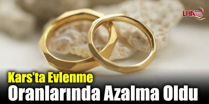 Kars'ta Evlenme Oranlarında Azalma Oldu