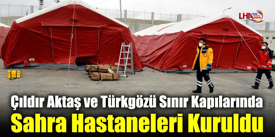 Çıldır Aktaş ve Türkgözü Sınır Kapılarında Sahra Hastaneleri Kuruldu
