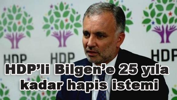 HDP'li Bilgen'e 25 yıla kadar hapis istemi