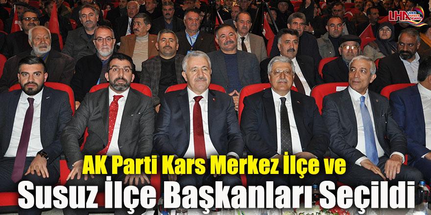 AK Parti Kars Merkez İlçe ve Susuz İlçe Başkanları Seçildi