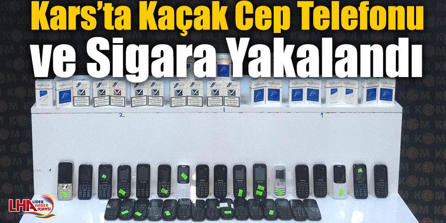 Kars'ta Kaçak Cep Telefonu ve Sigara Yakalandı