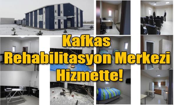 Kafkas Rehabilitasyon Merkezi Hizmette!