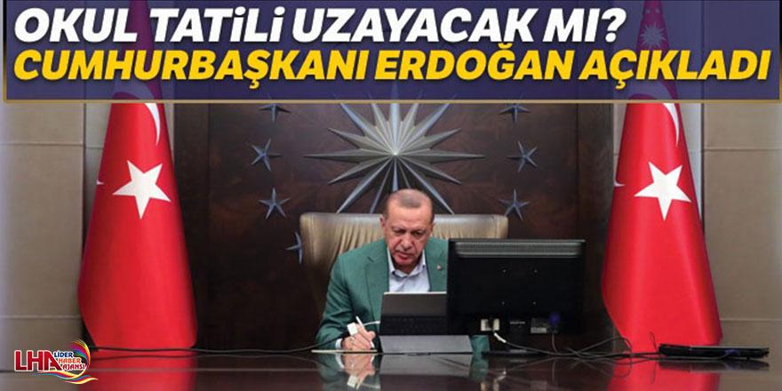 Okul tatili uzayacak mı? Cumhurbaşkanı Erdoğan açıkladı