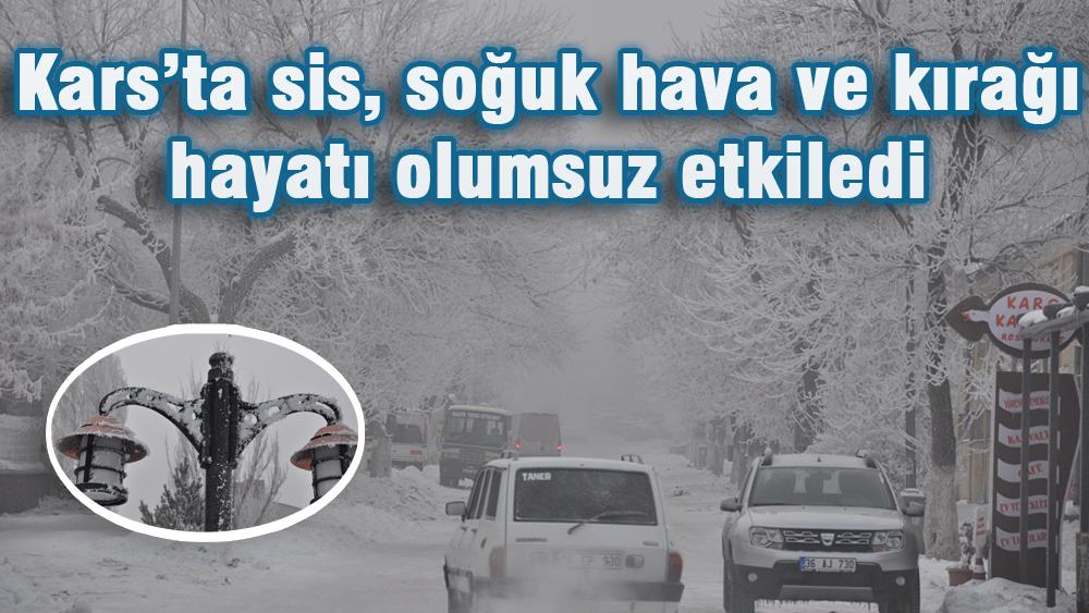 Kars´ta sis, soğuk hava ve kırağı hayatı olumsuz etkiledi