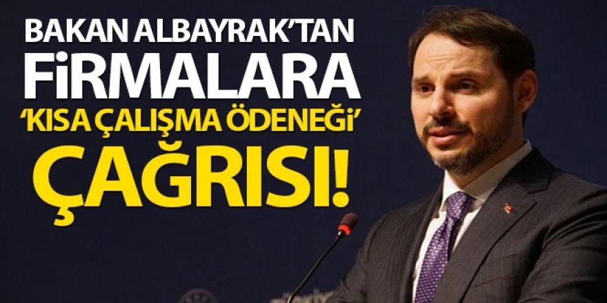 Bakan Albayrak'tan Kısa Çalışma Ödeneği çağrısı!