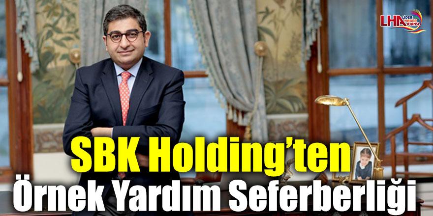 SBK Holding'ten Örnek Yardım Seferberliği