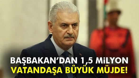 Başbakan Yıldırım´dan 1,5 milyon vatandaşa iş müjdesi