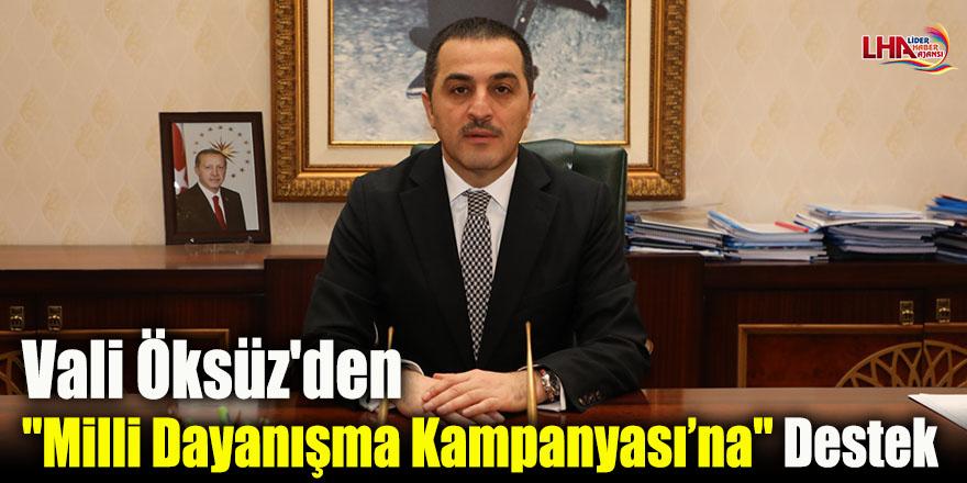 """Vali Öksüz'den  """"Milli Dayanışma Kampanyası'na"""" Destek"""