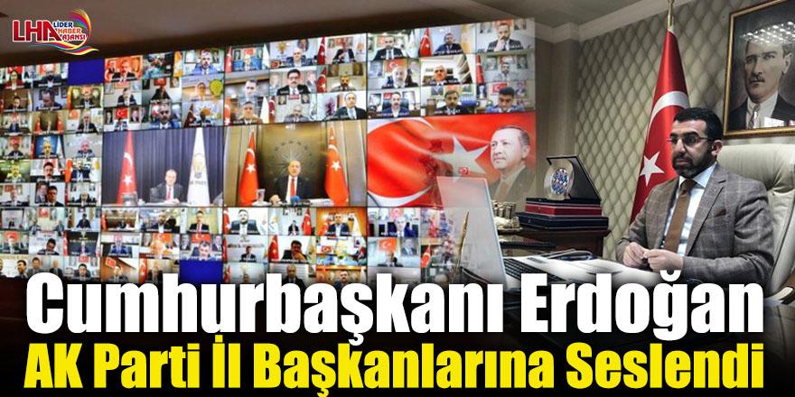 Cumhurbaşkanı Erdoğan, AK Parti İl Başkanlarına Seslendi