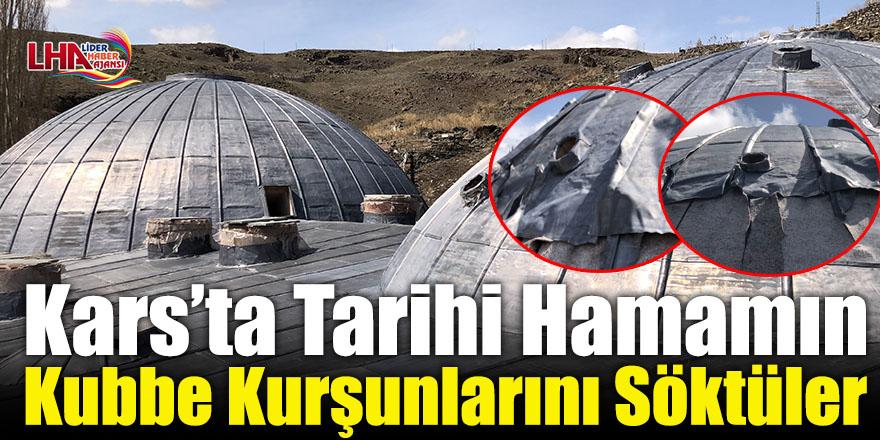 Kars'ta Tarihi Hamamın Kubbe Kurşunlarını Söktüler