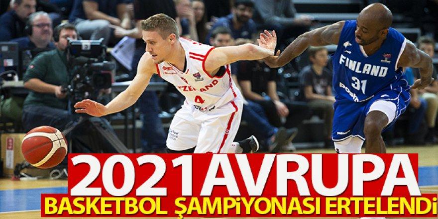 FIBA, 2021 Avrupa Basketbol Şampiyonası'nın ertelendiğini duyurdu