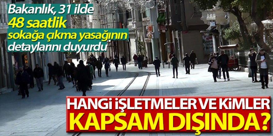 İçişleri Bakanlığı 31 ilde sokağa çıkma yasağı ile ilgili detayları açıkladı