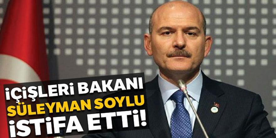 İçişleri Bakanı Süleyman Soylu görevini bıraktı
