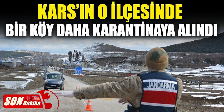 Kars'ın O İlçesinde Bir Köy Daha Karantinaya Alındı