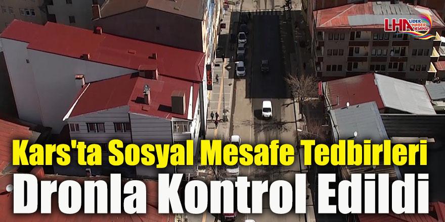 Kars'ta Sosyal Mesafe Tedbirleri Dronla Kontrol Edildi