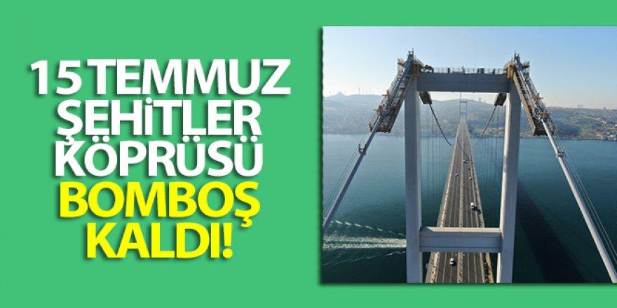 15 Temmuz Şehitler Köprüsü bomboş kaldı