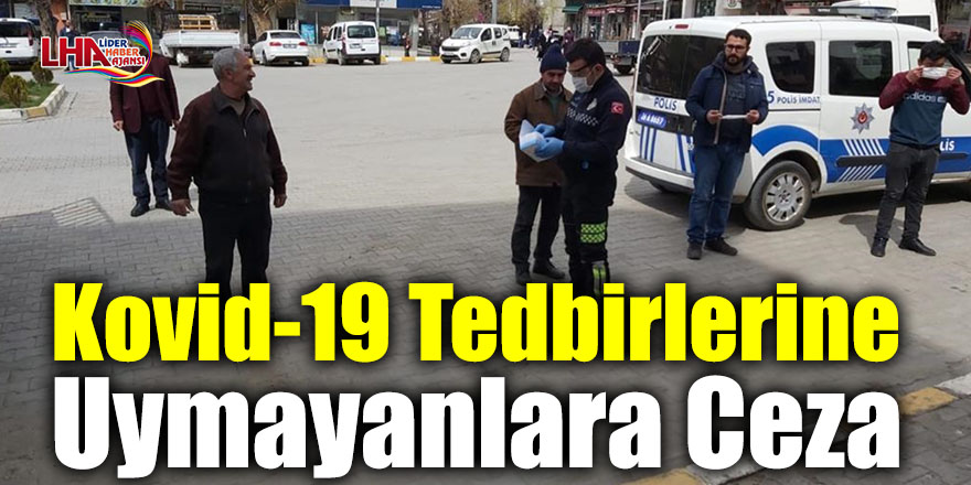 Kağızman'da Kovid-19 Tedbirlerine Uymayanlara Ceza
