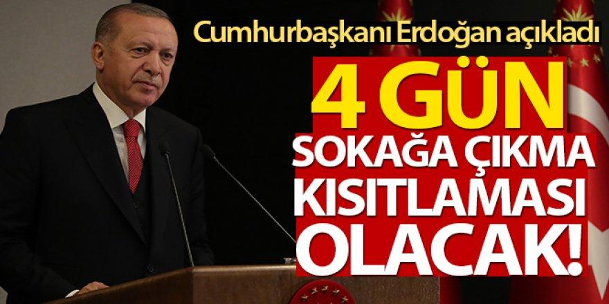 Erdoğan: '23-24-25-26 Nisan tarihleri arasında sokağa çıkma kısıtlaması planlıyoruz'