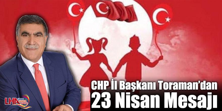 CHP İl Başkanı Toraman'dan 23 Nisan Mesajı
