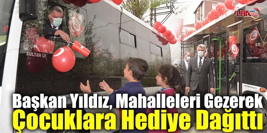 Başkan Yıldız, Mahalleleri Gezerek Çocuklara Hediye Dağıttı