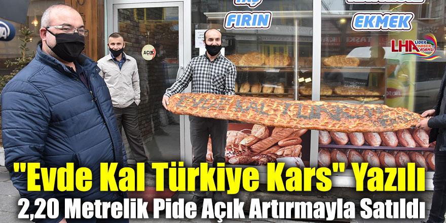 """""""Evde Kal Türkiye Kars"""" Yazılı 2,20 Metrelik Pide Açık Artırmayla Satıldı"""