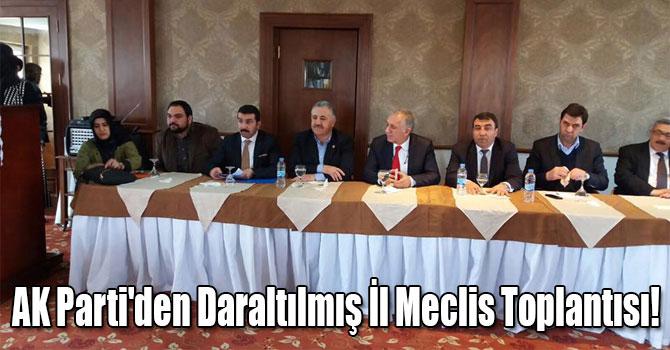 AK Parti´den Daraltılmış İl Meclis Toplantısı!