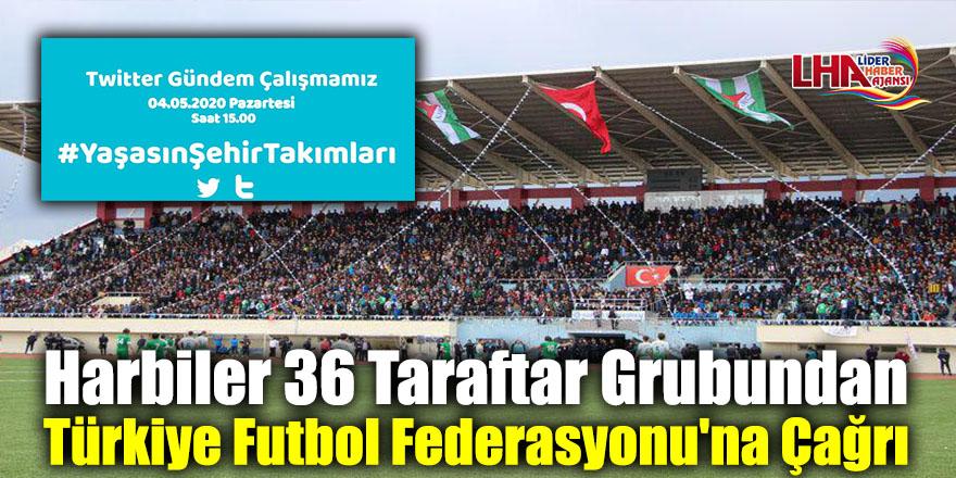 Harbiler 36 Taraftar Grubundan Türkiye Futbol Federasyonu'na Çağrı