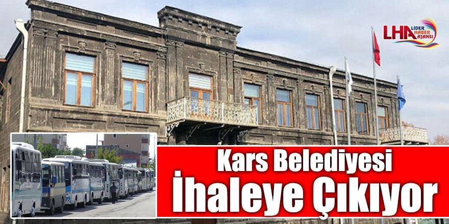 Kars Belediyesi İhaleye Çıkıyor