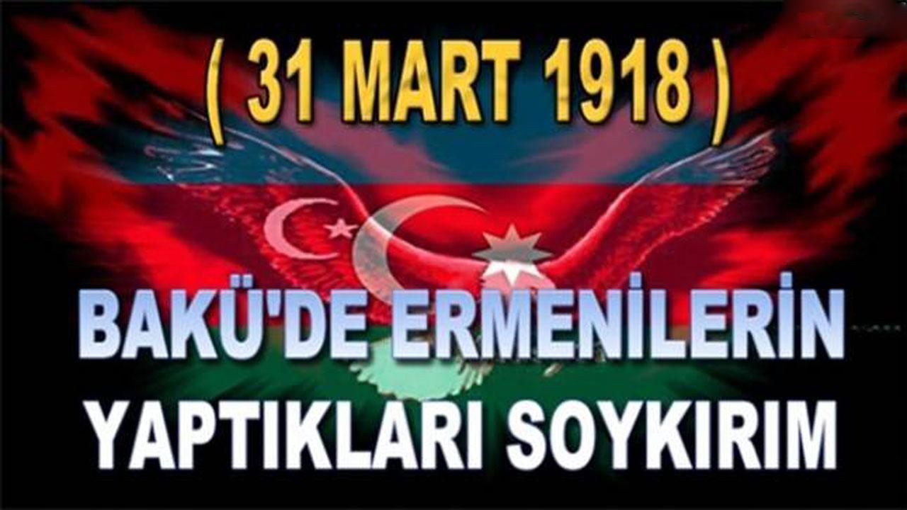 ´31 MART´ AZERBAYCANLILARIN SOYKIRIMI GÜNÜ