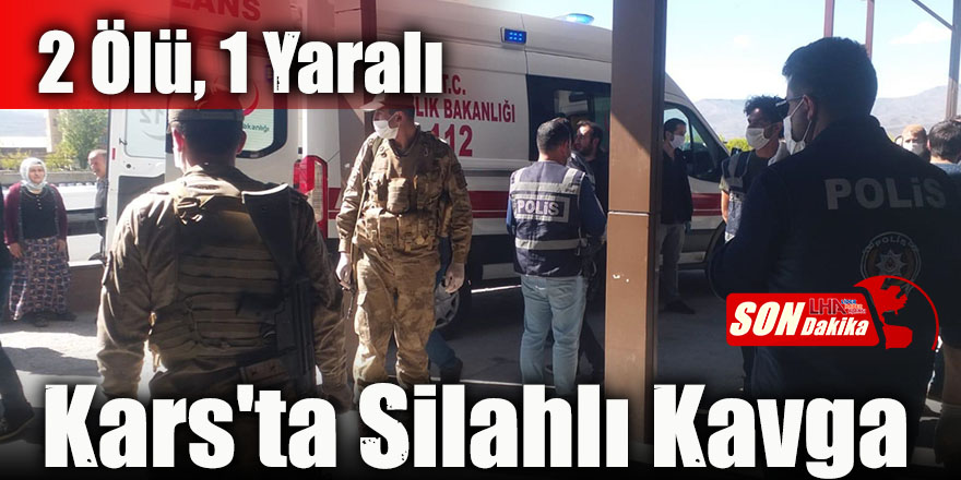 Kars'ta Silahlı Kavga: 2 Ölü, 1 Yaralı
