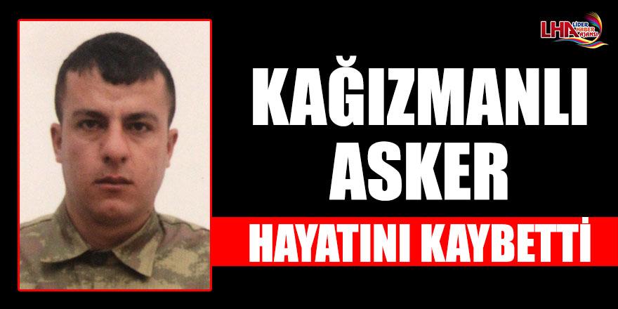 Kağızmanlı Asker Hayatını Kaybetti