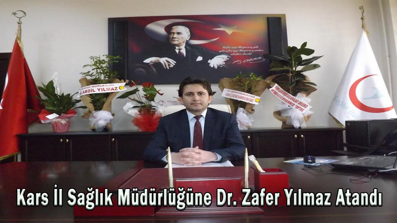 Kars İl Sağlık Müdürlüğüne Dr. Zafer Yılmaz Atandı