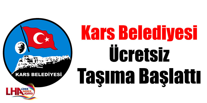 Kars Belediyesi Ücretsiz Taşıma Başlattı