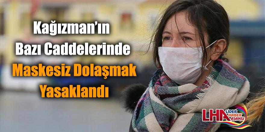 Kağızman'ın Bazı Caddelerinde Maskesiz Dolaşmak Yasaklandı