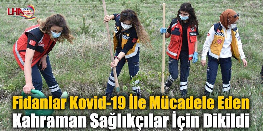 Fidanlar Kovid-19 İle Mücadele Eden Kahraman Sağlıkçılar İçin Dikildi