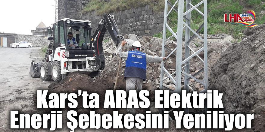 Kars'ta ARAS Elektrik Enerji Şebekesini Yeniliyor