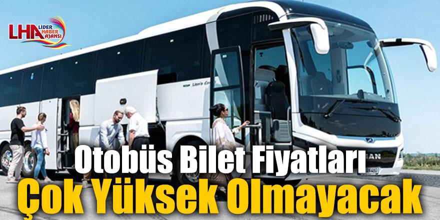 Otobüs Bilet Fiyatları Çok Yüksek Olmayacak