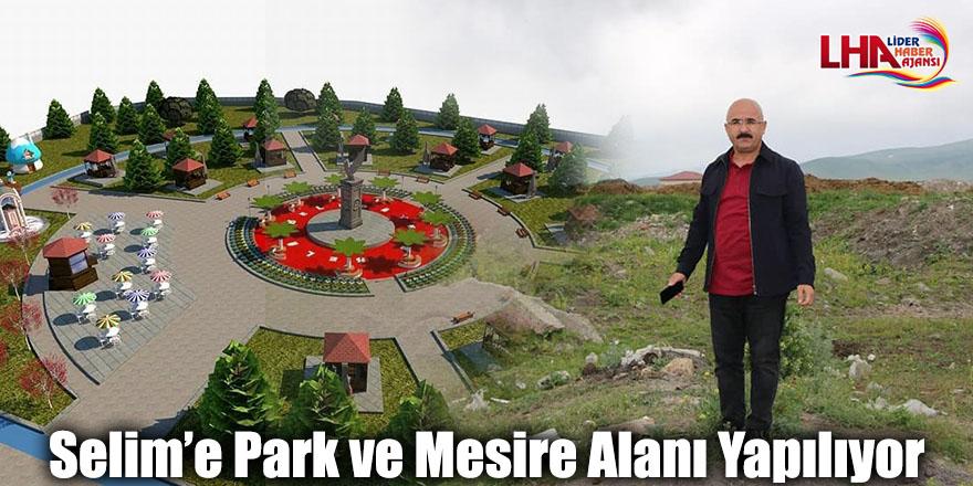 Selim'e Park ve Mesire Alanı Yapılıyor