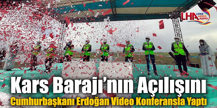 Kars Barajı'nın Açılışını Cumhurbaşkanı Erdoğan Video Konferansla Yaptı