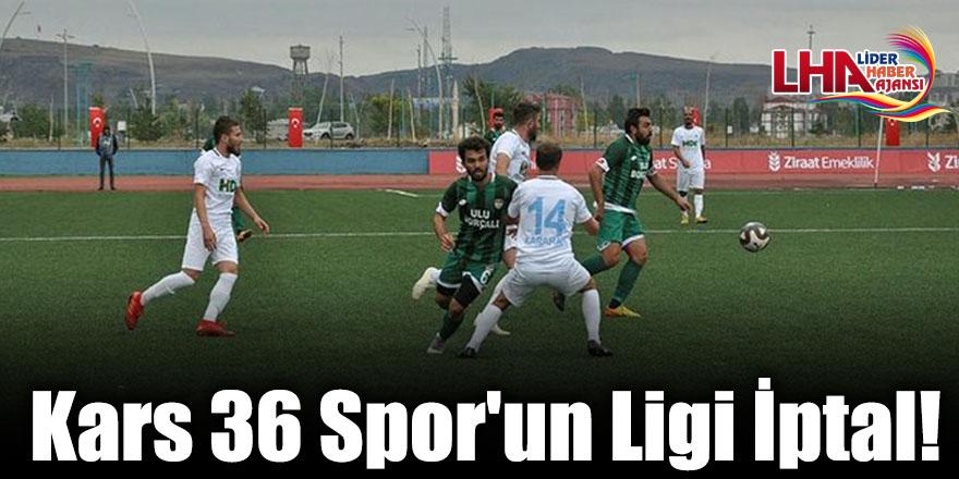 Kars 36 Spor'un Ligi İptal!