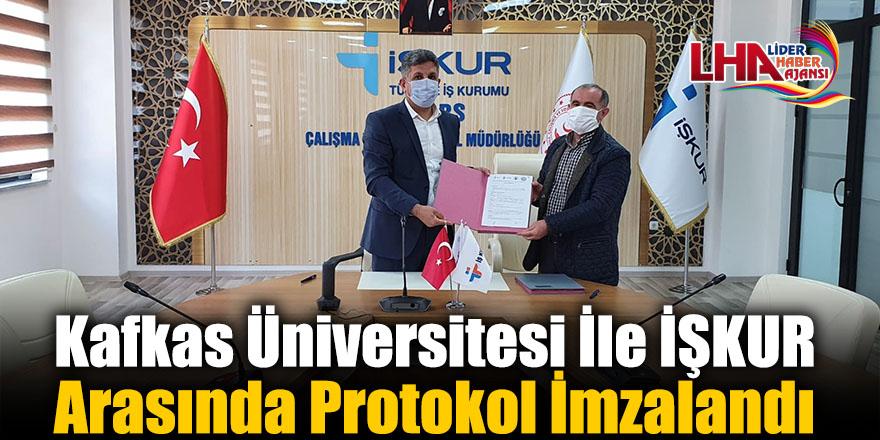 Kafkas Üniversitesi İle İŞKUR Arasında Protokol İmzalandı