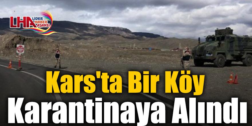 Kars'ta Bir Köy Karantinaya Alındı