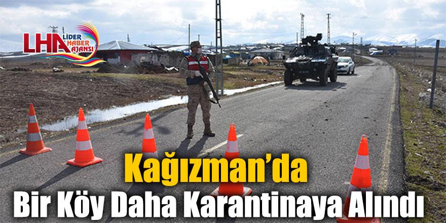 Kağızman'da Bir Köy Daha Karantinaya Alındı
